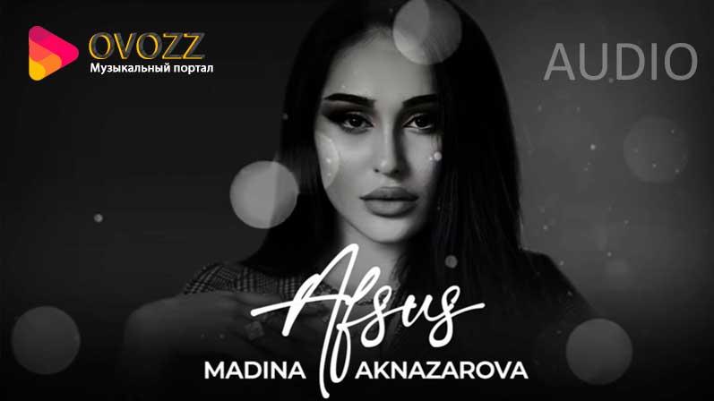 Мадина Акназарова - Афсус (2021)